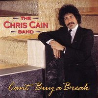 Can't Buy A Break — Chris Cain
