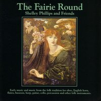 The Fairie Round — Barry Phillips, William Coulter, Neal Hellman, Robin Petrie, Shelley Phillips and Friends, Lars Johannesson