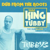 Dub From The Roots — King Tubby