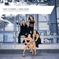 Dreams - The Ultimate Corrs Collection — The Corrs