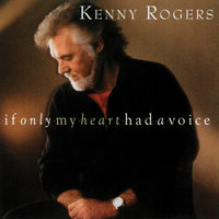 If Only My Heart Had a Voice — Kenny Rogers