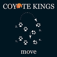 Move — Coyote Kings