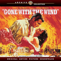 Gone With the Wind: Original Motion Picture Soundtrack — Max Steiner