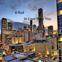 In Love With You - Single — B Rad
