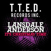 It's Christmas Time — Lansdale Anderson