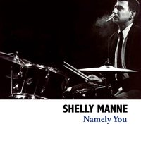 Namely You — Shelly Manne