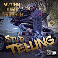 Stop Telling — Mutiny High Treason