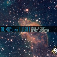 Under The Stars — Nexus And Tight