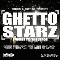 Ghetto Starz: Streets To The Stage — Edidon, Nutt-So