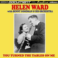 Benny Goodman, Vol. 21 (You Turned the tables on Me) — Benny Goodman, Helen Ward