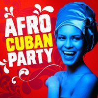 Afro Cuban Party — сборник