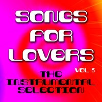Songs for Lovers - The Instrumental Selection, Vol .5 — The Backing Track Collective