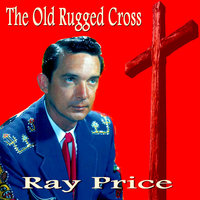 The Old Rugged Cross — Ray Price
