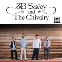 ZB Savoy and The Chivalry (Sampler) — ZB Savoy and The Chivalry
