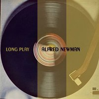 Long Play — Alfred Newman