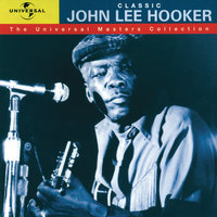 Classic John Lee Hooker - The Universal Masters Collection — John Lee Hooker