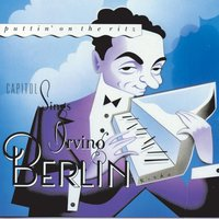 Puttin' On the Ritz: Capitol Sings Irving Berlin — сборник