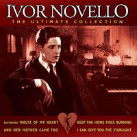 The Ultimate Collection — Ivor Novello