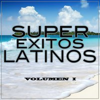 Super Exitos Latinos Vol. 1 — Super Exitos Latinos