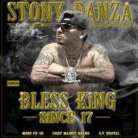 Bless King (Since 17) — Stony Danza