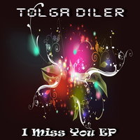 I Miss You EP — Tolga Diler