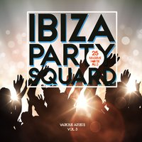 Ibiza Party Squad, Vol. 3 (25 Massive House Pills) — сборник