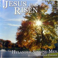 Jesus Has Risen — Hylander Singing Men