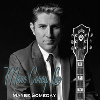 Maybe Someday — Marc Corey Lee
