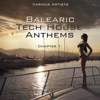 Balearic Tech House Anthems (Chapter 1) — сборник
