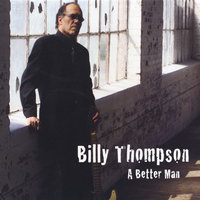 A Better Man — Billy Thompson