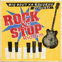 Rock & Stop Riddim (Big Boout Ya Records Presents) — сборник