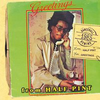 Greetings — Half Pint