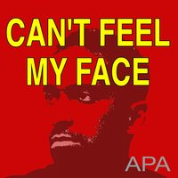 Can't Feel My Face — Apa