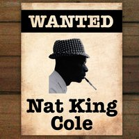 Wanted...Nat King Cole — Nat King Cole