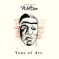 Tone of Art — Sincerely Wilson