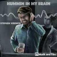 Hummin' in My Brain — Stephen Wrench