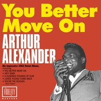You Better Move On — Arthur Alexander