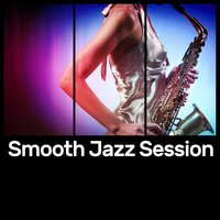 Smooth Jazz Session — Smooth Jazz