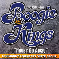 Never Go Away — The Boogie Kings