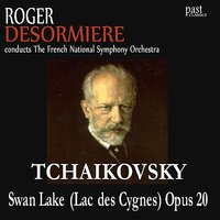 Swan Lake (Lac de Cygnes) Opus 20 — Roger Desormiere, The French National Symphony Orchestra, Пётр Ильич Чайковский