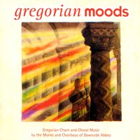 Gregorian Moods — Monks And Choirboys Of Downside Abbey