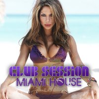 Club Session Miami House — сборник