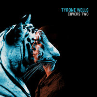 Covers Two — Tyrone Wells