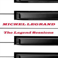 The Legend Sessions — Michel Legrand