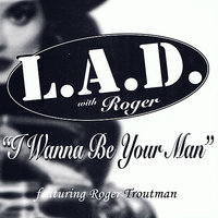 I Want To Be Your Man — L.A.D., Roger Troutman