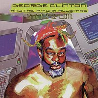 T.A.P.O.A.F.O.M.(The Awesome Power of A Fully- Operational Mothership) — George Clinton, GEORGE CLINTON & THE P-FUNK ALLSTARS, George Clinton & The P-Funk All Stars, The P-Funk Allstars