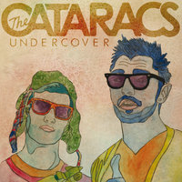 Undercover — The Cataracs
