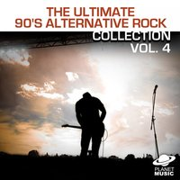 The Ultimate 90's Alternative Rock Collection Volume 4 — The Hit Co.