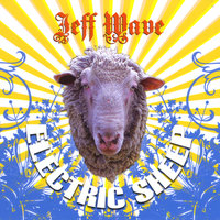 Electric Sheep — Jeff Wave
