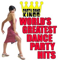 World's Greatest Dance Party Hits — Party Band Kings